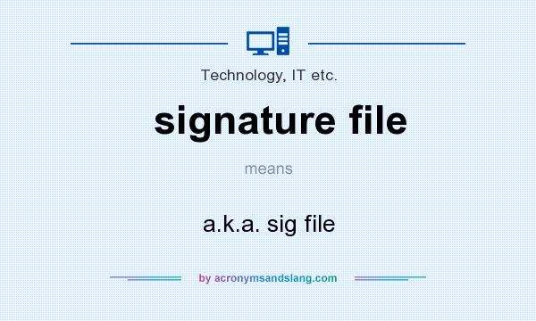 signature file meaning - what does signature file stand for?